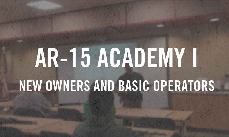 AR-15 Academy I – New Owners and Basic Operators