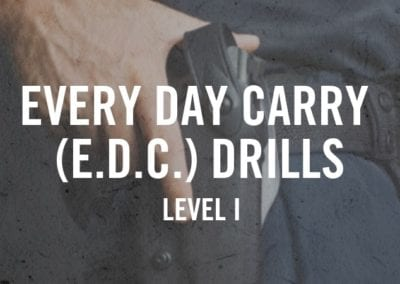 Every Day Carry (E.D.C.) Drills Course Level I