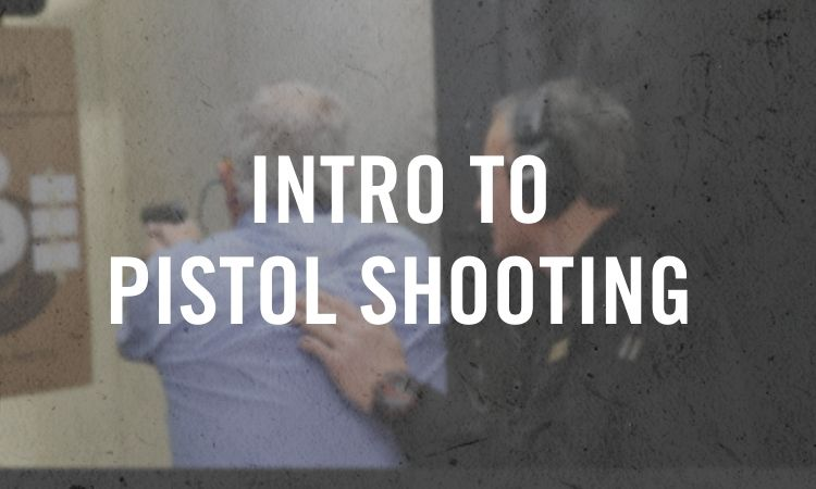 Intro to Pistol Shooting