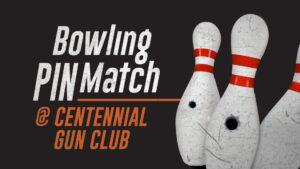 Bowling Pin Match at Centennial Gun Club event banner
